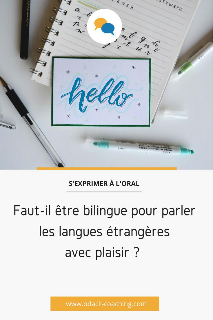 Faut-il être bilingue pour parler les langues étrangères avec plaisir?